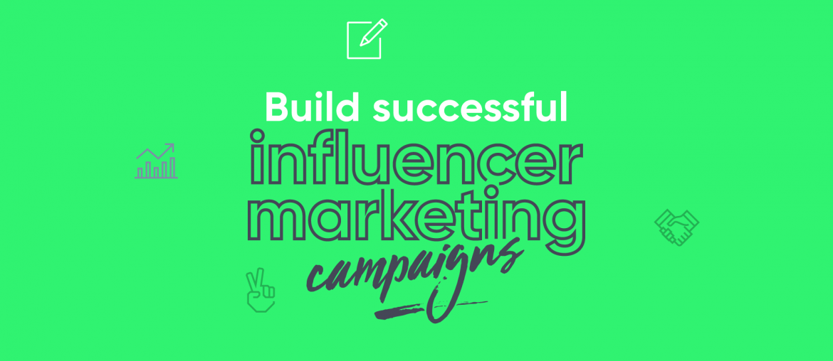 Build Succsseful Influencer Marketing Campaigns
